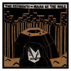 The Residents: Mark Of The Mole - Cover