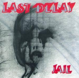 Cover - Last Delay: Jail