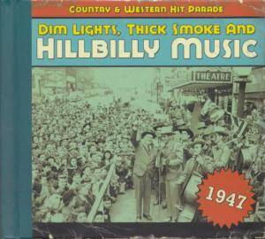 Cover - Roy Acuff & His Smoky Mountain Boys: Dim Lights, Thick Smoke And Hillbilly Music - Country & Western Hit Parade 1947