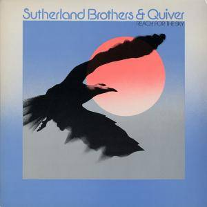Cover - Sutherland Brothers & Quiver: Reach For The Sky