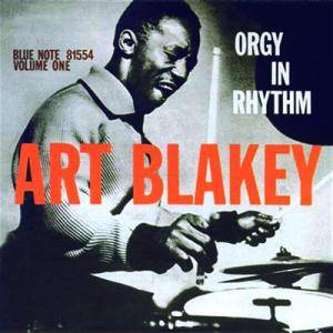 Cover - Art Blakey: Orgy In Rhythm