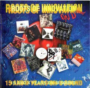 Roots Of Innovation: 15 And X Years On-U Sound - Cover