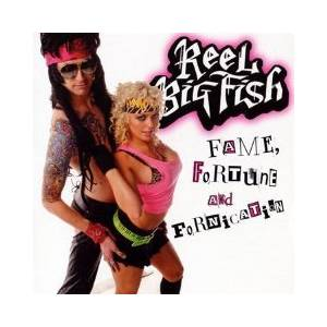 Cover - Reel Big Fish: Fame, Fortune And Fornication