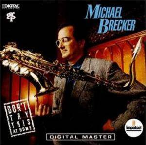 Cover - Michael Brecker: Don't Try This At Home