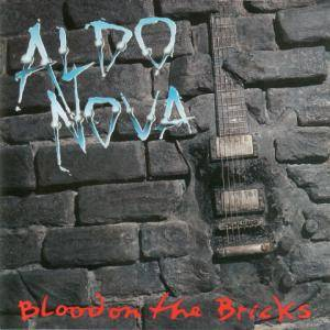 Cover - Aldo Nova: Blood On The Bricks