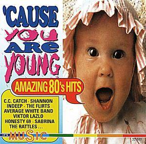 Cover - Honesty 69: 'Cause You Are Young - Amazing 80's Hits