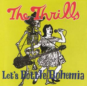 Cover - Thrills, The: Let's Bottle Bohemia