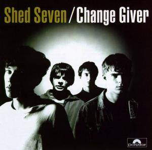 Cover - Shed Seven: Change Giver