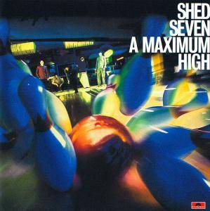 Shed Seven: Maximum High, A - Cover