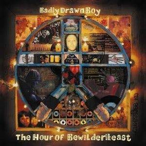 Cover - Badly Drawn Boy: Hour Of Bewilderbeast, The