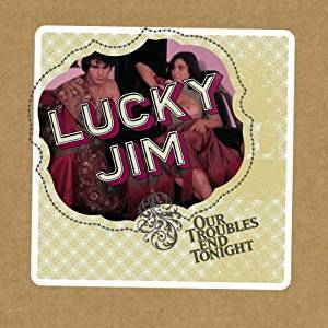 Cover - Lucky Jim: Our Troubles End Tonight