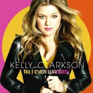 Kelly Clarkson: All I Ever Wanted - Cover