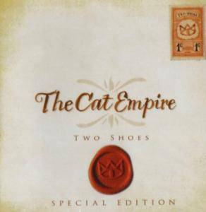 the cat empire two shoes 2006. Black Bedroom Furniture Sets. Home Design Ideas