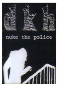 Dead Kaspar Hausers: Nuke The Police - Cover