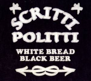 Cover - Scritti Politti: White Bread Black Beer