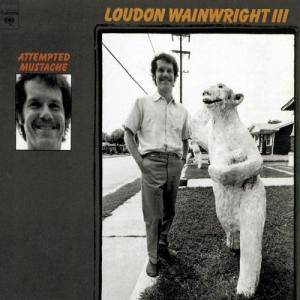 Cover - Loudon Wainwright III: Attempted Mustache