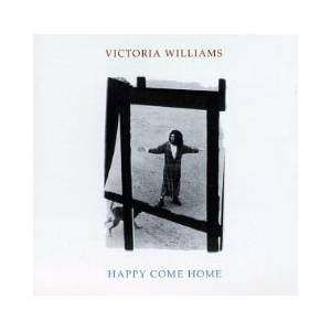 Cover - Victoria Williams: Happy Come Home