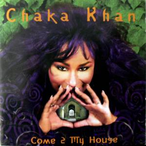 Cover - Chaka Khan: Come 2 My House