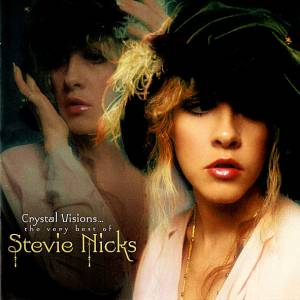 Stevie Nicks: Crystal Visions...The Very Best Of Stevie Nicks - Cover