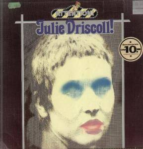 Cover - Julie Driscoll: Attention! Julie Driscoll!