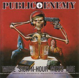 Cover - Public Enemy: Muse Sick-N-Hour Mess Age