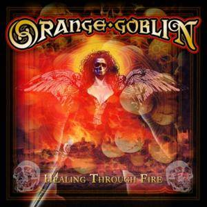 Orange Goblin: Healing Through Fire - Cover