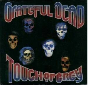 Grateful Dead: Touch Of Grey - Cover