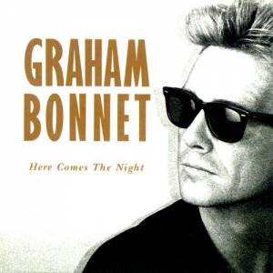 Cover - Graham Bonnet: Here Comes The Night