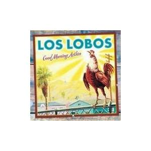 Cover - Los Lobos: Good Morning Aztlán