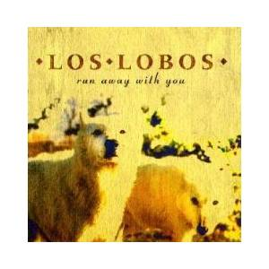 Cover - Los Lobos: Run Away With You