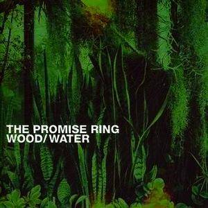 Cover - Promise Ring, The: Wood/Water