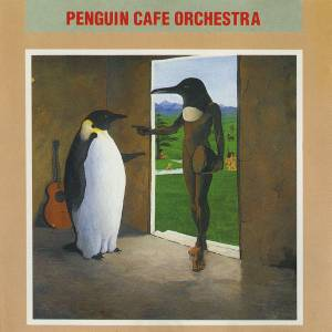 Cover - Penguin Cafe Orchestra: Penguin Cafe Orchestra