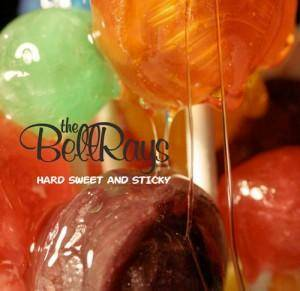 Cover - BellRays, The: Hard, Sweet And Sticky