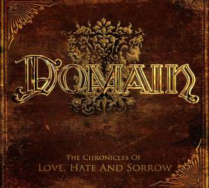 Cover - Domain: Chronicles Of Love, Hate And Sorrow, The