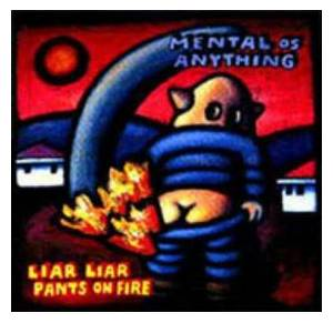 Cover - Mental As Anything: Liar Liar Pants On Fire