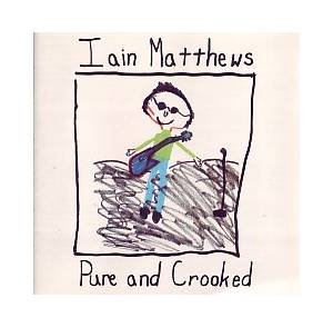 Iain Matthews: Pure And Crooked (CD) - Bild 1