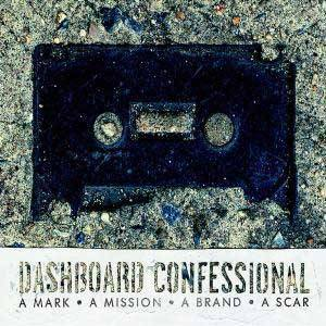 Dashboard Confessional: Mark, A Mission, A Brand, A Scar, A - Cover