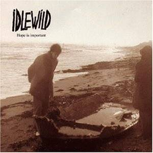 Cover - Idlewild: Hope Is Important