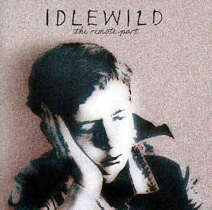 Cover - Idlewild: Remote Part, The