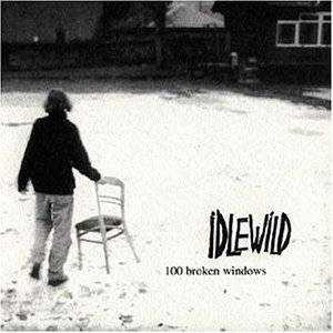 Idlewild: 100 Broken Windows - Cover