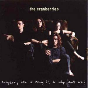 The Cranberries: Everybody Else Is Doing It, So Why Can't We? - Cover