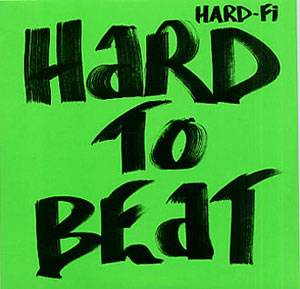 Hard-Fi: Hard To Beat - Cover