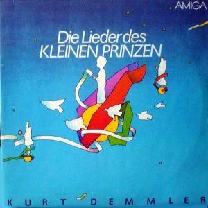 Kurt Demmler - Die Lieder Des Kleinen Prinzen