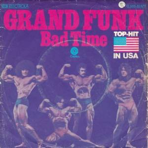 Grand Funk Railroad: Bad Time - Cover