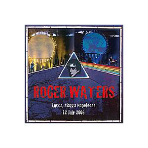 Roger Waters: Lucca, Italy, July 12, 2006 - Cover