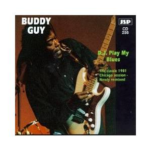 Cover - Buddy Guy: D. J. Play My Blues