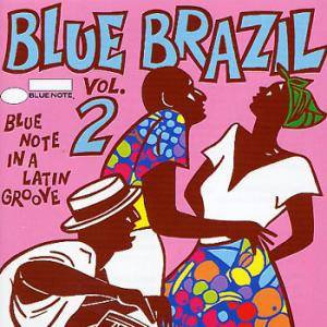 Cover - Edu Lobo: Blue Brazil Volume 2 - Blue Note In A Latin Groove