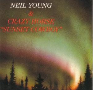 Neil Young & Crazy Horse: Sunset Cowboy - Cover