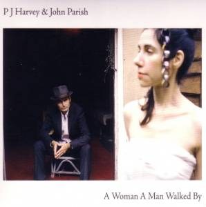 John Parish & PJ Harvey: Woman A Man Walked By, A - Cover