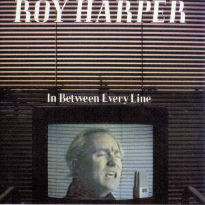 Roy Harper: In Between Every Line - Cover